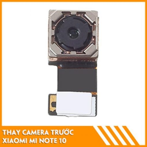 thay-camera-truoc-xiaomi-mi-note-10-chinh-hang