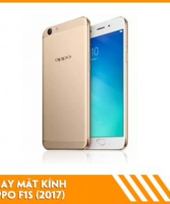 thay-mat-kinh-oppo-f1s-2017
